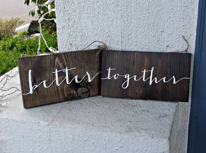 "Nothing says ""I love you"" better than the Better Together Sign! Check it out here."